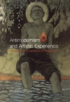 Antimodernism and Artistic Experience