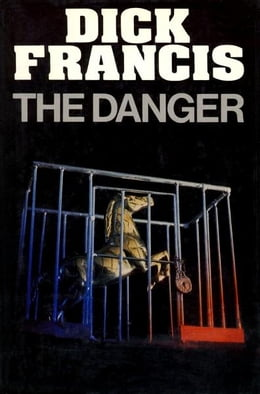 Book The Danger by Dick Francis