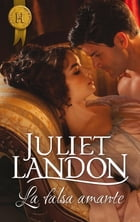 La falsa amante by Juliet Landon