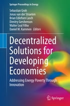 Decentralized Solutions for Developing Economies: Addressing Energy Poverty Through Innovation