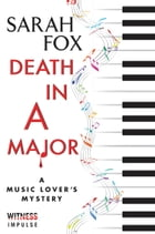 Death in A Major: A Music Lover's Mystery by Sarah Fox
