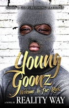 Young Goonz by Reality Way