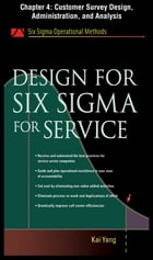 Design for Six Sigma for Service, Chapter 4 - Customer Survey Design, Administration, and Analysis by Kai Yang