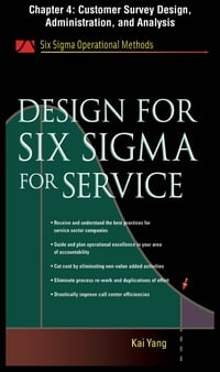 Design for Six Sigma for Service, Chapter 4 - Customer Survey Design, Administration, and Analysis