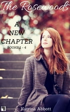 A New Chapter: The Rosewoods Bundle - Books 1 - 4 by Katrina Abbott