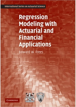 Book Regression Modeling with Actuarial and Financial Applications by Edward W.  Frees