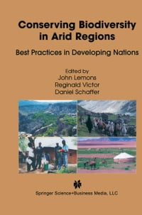 Conserving Biodiversity in Arid Regions: Best Practices in Developing Nations