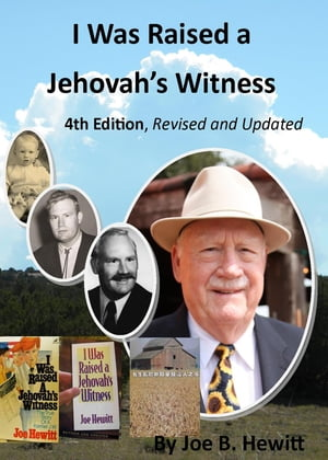I Was Raised a Jehovah's Witness, 4th Edition by Joe B. Hewitt