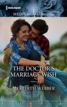 The Doctor's Marriage Wish by Meredith Webber