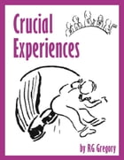 Crucial Experiences by RG Gregory