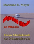 Migrant Birds on Wheels: From Michelstadt to Marrakesh by Marianne E. Meyer