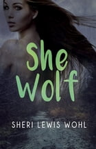 She Wolf by Sheri Lewis Wohl