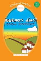 ¡Buenos días! Good Morning!: Easy Reader Level 1 - Children's Picture Book - English Spanish, Español Inglés by Rosa Bustillo