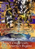 Celestial/Terrestrial Warriors, Vol.3: Planet Heka; Planet Empyrean; Ed's Journey Begins 39b72476-271a-4c0f-ae5d-7068292ad988