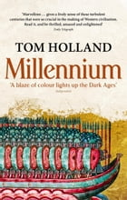Millennium: The End of the World and the Forging of Christendom by Tom Holland