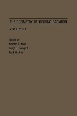 Book The Dosimetry of Ionizing Radiation by Kase, Kenneth