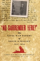 No Surrender Here! by Cormac K.H. O'Malley