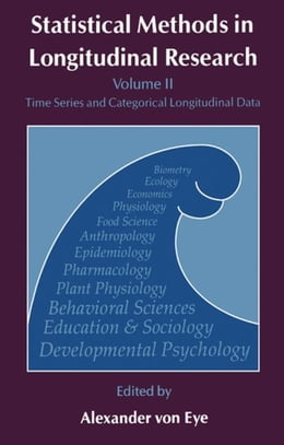 Book Statistical Methods in Longitudinal Research: Time Series and Categorical Longitudinal Data by Eye, Alexander von