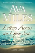 Letters Across An Open Sea (Letter #5) by Ava Miles