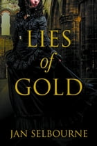 Lies of Gold by Jan Selbourne