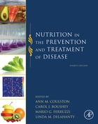 Nutrition in the Prevention and Treatment of Disease by Ann M. Coulston