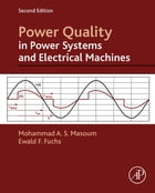 Power Quality in Power Systems and Electrical Machines by Ewald Fuchs