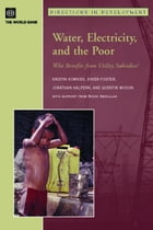 Water, Electricity, and the Poor: Who Benefits from Utility Subsidies?