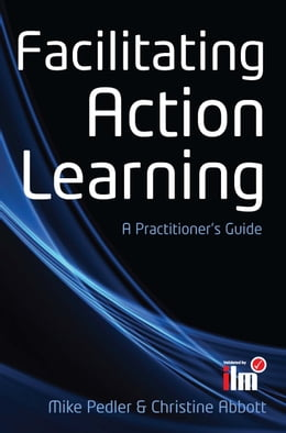 Book Facilitating Action Learning: A Practitioner'S Guide: A Practitioner's Guide by Mike Pedler