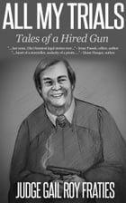 All My Trials: Tales of a Hired Gun