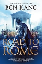 The Road to Rome: (The Forgotten Legion Chronicles No. 3) by Ben Kane