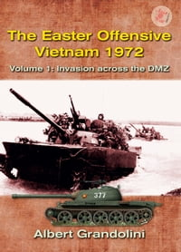 The Easter Offensive, Vietnam 1972. Volume 1