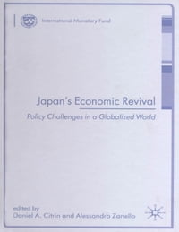Japan's Economic Revival: Policy Challenges in a Globalized World