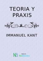 Teoria y oraxis by Immanuel Kant