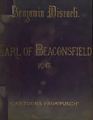 Benjamin Disraeli,  The Earl Of Beaconsfield,  K.G.