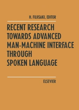Book Recent Research Towards Advanced Man-Machine Interface Through Spoken Language by Fujisaki, H.