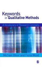 Keywords in Qualitative Methods: A Vocabulary of Research Concepts