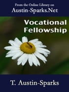 Vocational Fellowship by T. Austin-Sparks