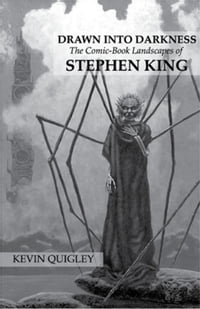 Drawn Into Darkness: The Comic-Book Landscapes of Stephen King