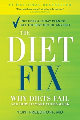 Book The Diet Fix: Why Diets Fail and How to Make Yours Work by Yoni Freedhoff, M.D.
