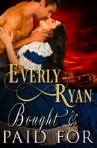 Bought and Paid For by Everly Ryan