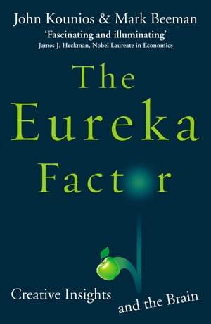 The Eureka Factor Creative Insights and the Brain