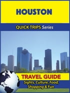 Houston Travel Guide (Quick Trips Series): Sights, Culture, Food, Shopping & Fun by Jody Swift