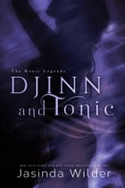 Djinn and Tonic by Jasinda Wilder