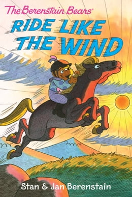 Book The Berenstain Bears Chapter Book: Ride Like the Wind by Stan Berenstain