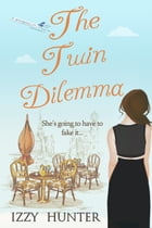 The Twin Dilemma by Izzy Hunter