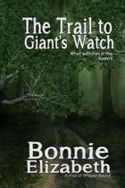 The Trail to Giant's Watch by Bonnie Elizabeth