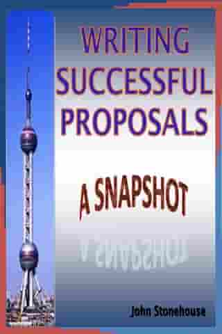 Writing Successful Proposals: A Snapshot by John Stonehouse