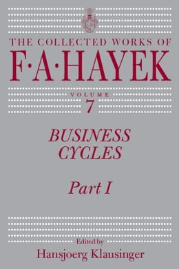 Book Business Cycles: Part I by F. A. Hayek