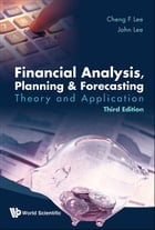 Financial Analysis, Planning & Forecasting: Theory and Application by John C Lee