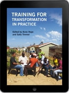 Training for Transformation in Practice eBook by Anne Hope
